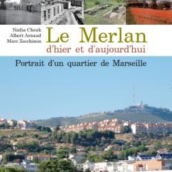 Le Merlan d'hier et d'aujourd'hui - Portrait d'un quartier de Marseille